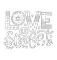 love is sweet vector image vector image