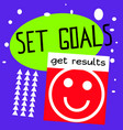 set goals get results quote sign poster vector image vector image