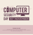 computer security day letter emblem in flat style vector image vector image