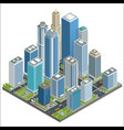 isometric city center map with skyscrapers vector image vector image