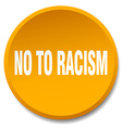no to racism orange round flat isolated push vector image vector image