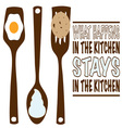 Stays In The Kitchen vector image vector image