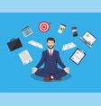 businessman meditating time management vector image