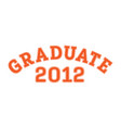 graduated in 2012 lettering for a senior class vector image vector image