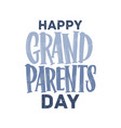 happy grandparents day lettering written with vector image vector image