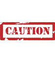 Rubber stamp with text caution vector image vector image