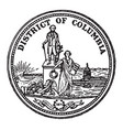the great seal of the district of columbia vintage vector image vector image