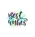 best wishes greeting card with hand lettering vector image vector image