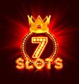 casino slots jackpot 7 signboard vector image vector image