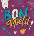 hand lettering text - bon appetit Poster design vector image vector image