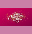 calligraphic lettering happy valentines day on a vector image vector image