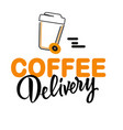 coffee delivery coffee cup wheel background vector image vector image