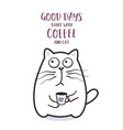 funny fat cat with coffee mug for greeting card vector image vector image