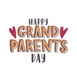 happy grandparents day message handwritten with vector image vector image