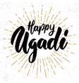 happy ugadi text lettering phrase for ugadi vector image vector image