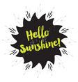 Hello sunshine emblem message on star emblem vector image vector image