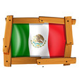 mexico flag in wooden frame vector image vector image