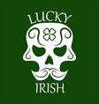saint patrick day symbol of skull with mustaches vector image
