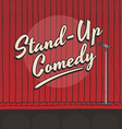 stand up comedy live stage red curtain vector image