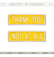 thank you not at all vector image vector image