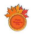 thanksgiving day label with leaves vector image vector image