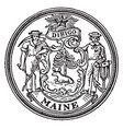 the seal of the state of maine vintage vector image vector image