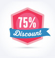 75 percent off discount badge vector image vector image