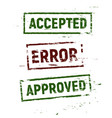 accepted approved and error stamps set in grunge vector image