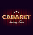 cabaret amazing show banner golden vector image vector image