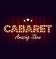 cabaret amazing show banner golden vector image vector image
