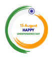 15 august happy india independence day holiday vector image