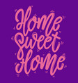 home sweet home lettering phrase for postcard vector image vector image