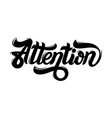 attention handwritten lettering template for card vector image vector image