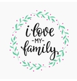 Friendship Family Positive quote lettering vector image vector image