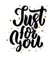 just for you lettering phrase for poster card vector image