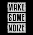 make some noize vector image