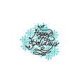 happy holidays template vector image vector image