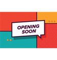 opening soon in design banner template vector image