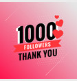 1000 followers thank you template design vector image vector image