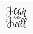 I can and I will quote typography vector image vector image