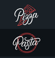 pizza and pasta hand written lettering logo set vector image