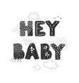 hey baby- fun hand drawn nursery poster