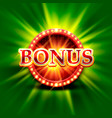 casino bonus banner on a bright green background vector image vector image