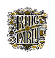 vecror print for t-shirts text king of the party vector image vector image