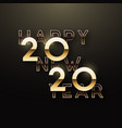 happy new year 2020 bright golden insqription vector image vector image