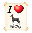 I love my dog vector image vector image