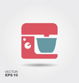 kitchen mixer flat icon of kitchen appliances vector image vector image