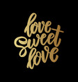 love sweet love lettering motivation phrase for vector image