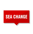 sea change red tag vector image vector image