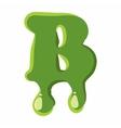 Letter B made of green slime vector image